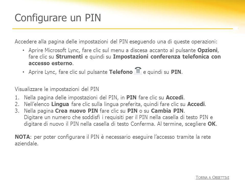 Configurare un PIN Accedere alla pagina delle impostazioni del PIN eseguendo una di queste operazioni: Aprire Microsoft Lync, fare clic sul menu a dis