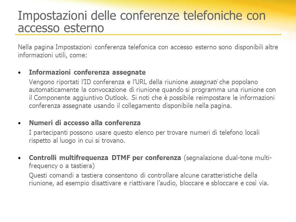 Impostazioni delle conferenze telefoniche con accesso esterno Nella pagina Impostazioni conferenza telefonica con accesso esterno sono disponibili alt