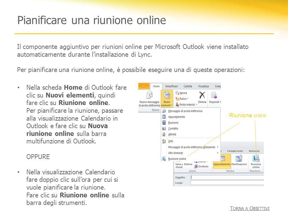Pianificare una riunione online Il componente aggiuntivo per riunioni online per Microsoft Outlook viene installato automaticamente durante linstallaz