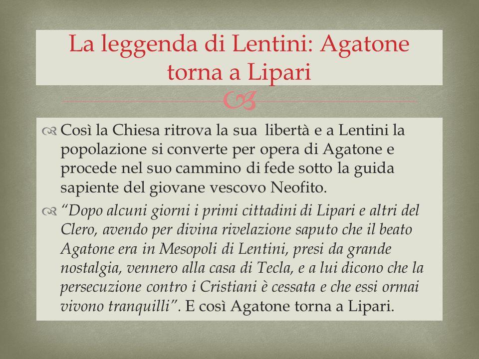 Così la Chiesa ritrova la sua libertà e a Lentini la popolazione si converte per opera di Agatone e procede nel suo cammino di fede sotto la guida sap