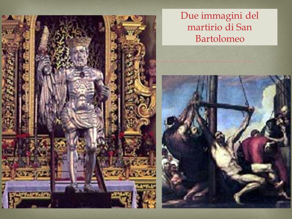Due immagini del martirio di San Bartolomeo