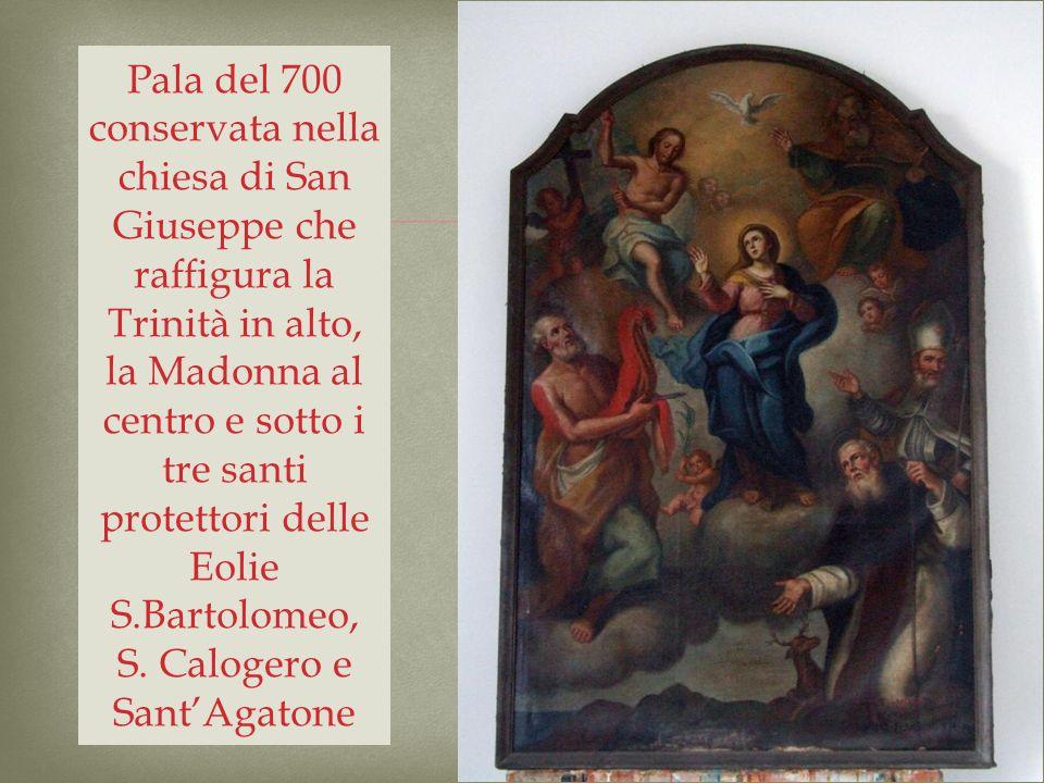 Pala del 700 conservata nella chiesa di San Giuseppe che raffigura la Trinità in alto, la Madonna al centro e sotto i tre santi protettori delle Eolie