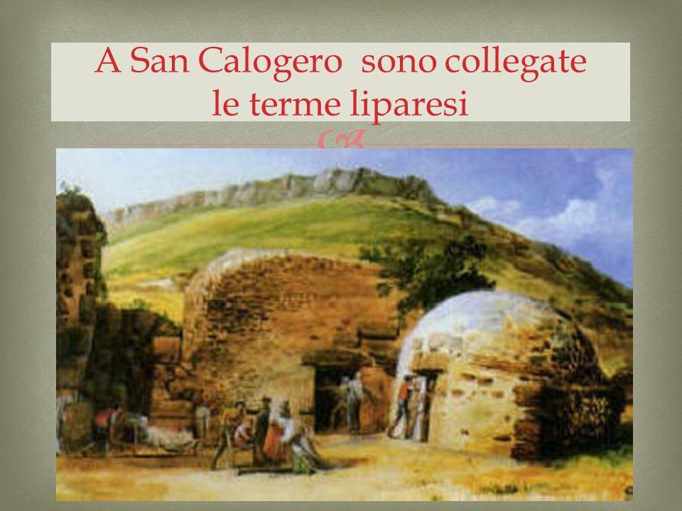 A San Calogero sono collegate le terme liparesi