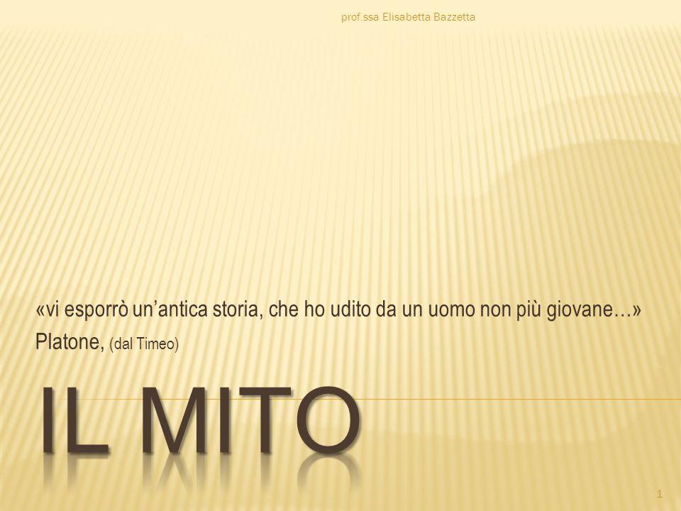 «vi esporrò unantica storia, che ho udito da un uomo non più giovane…» Platone, (dal Timeo) prof.ssa Elisabetta Bazzetta 1