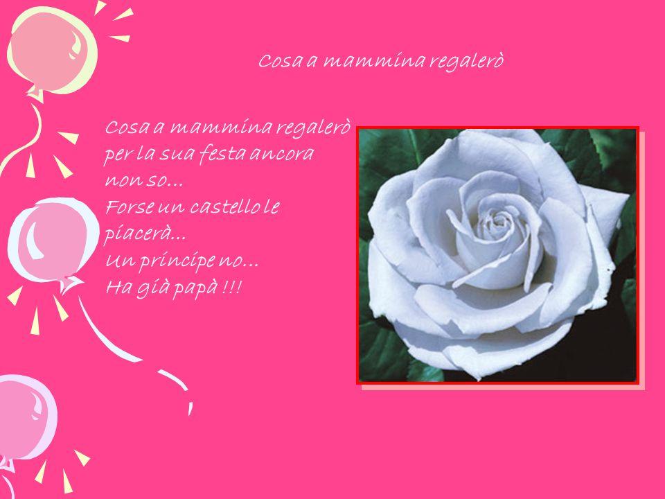 Festa della mamma Cara mamma, nel giorno della tua festa, la sorpresa è proprio questa: il regalo che farò con il cuore te lo do.