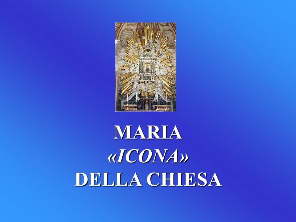 MARIA«ICONA» DELLA CHIESA