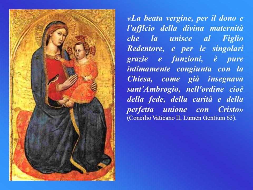 «La beata vergine, per il dono e l'ufflcio della divina maternità che la unisce al Figlio Redentore, e per le singolari grazie e funzioni, è pure inti
