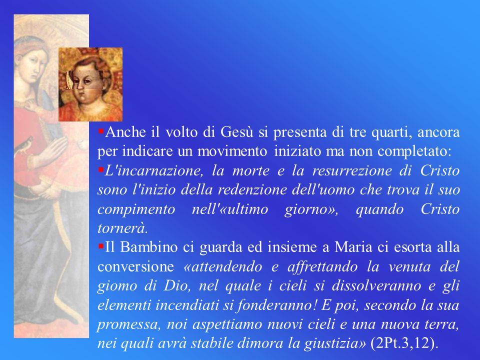 Anche il volto di Gesù si presenta di tre quarti, ancora per indicare un movimento iniziato ma non completato: L'incarnazione, la morte e la resurrezi