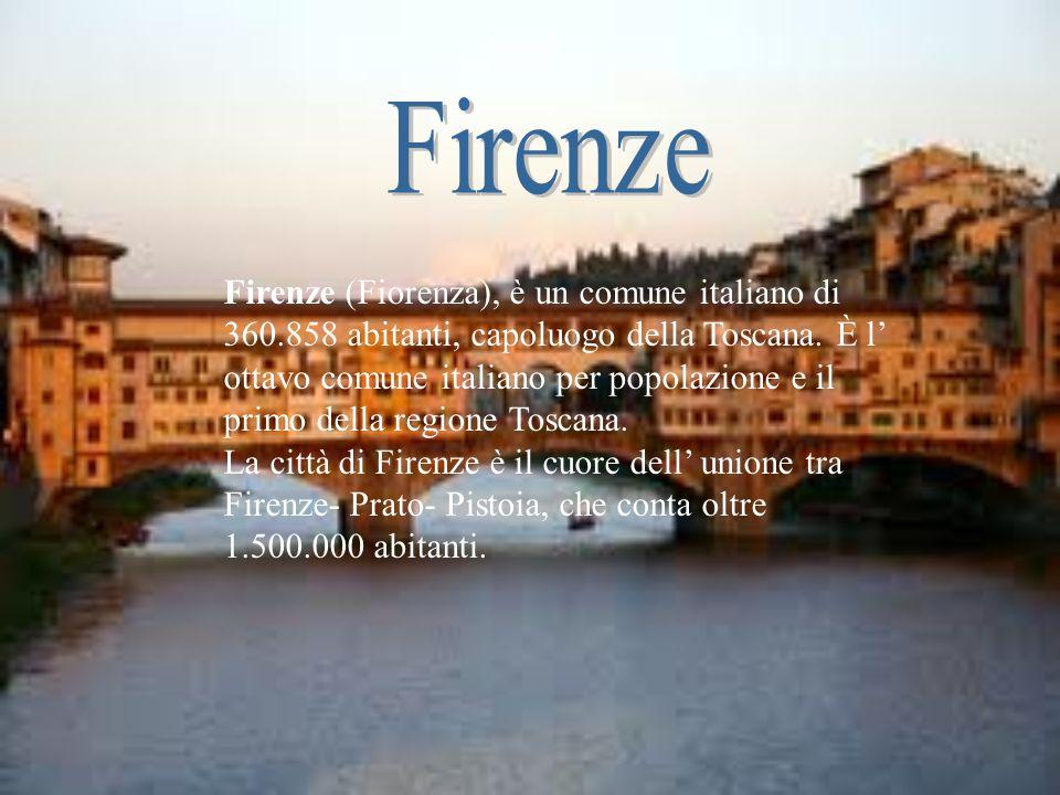 Firenze (Fiorenza), è un comune italiano di 360.858 abitanti, capoluogo della Toscana. È l ottavo comune italiano per popolazione e il primo della reg