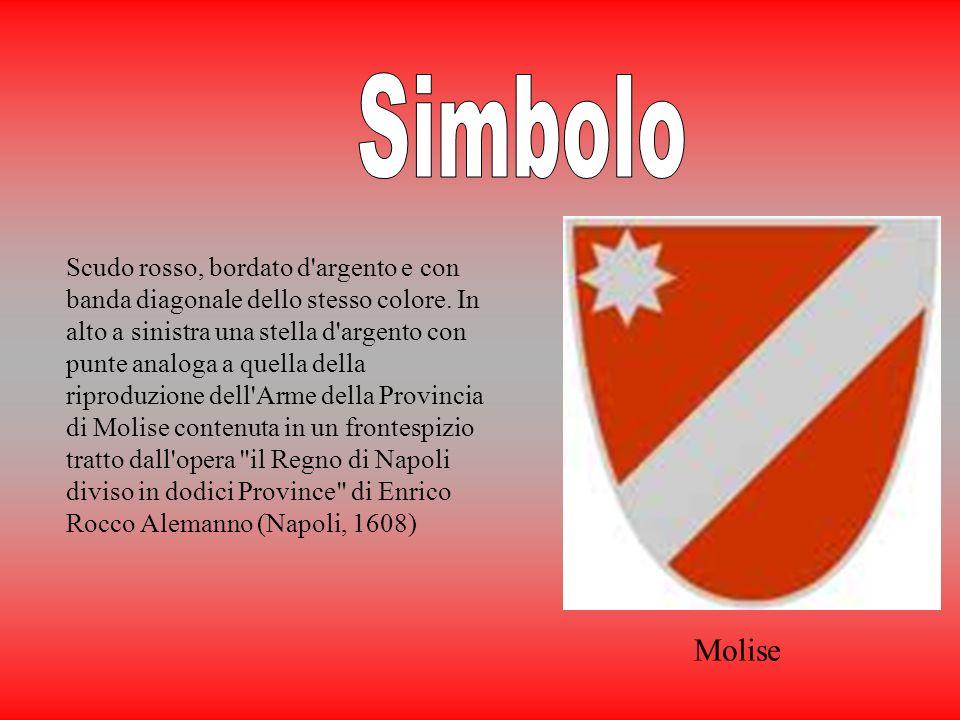 Molise Scudo rosso, bordato d'argento e con banda diagonale dello stesso colore. In alto a sinistra una stella d'argento con punte analoga a quella de