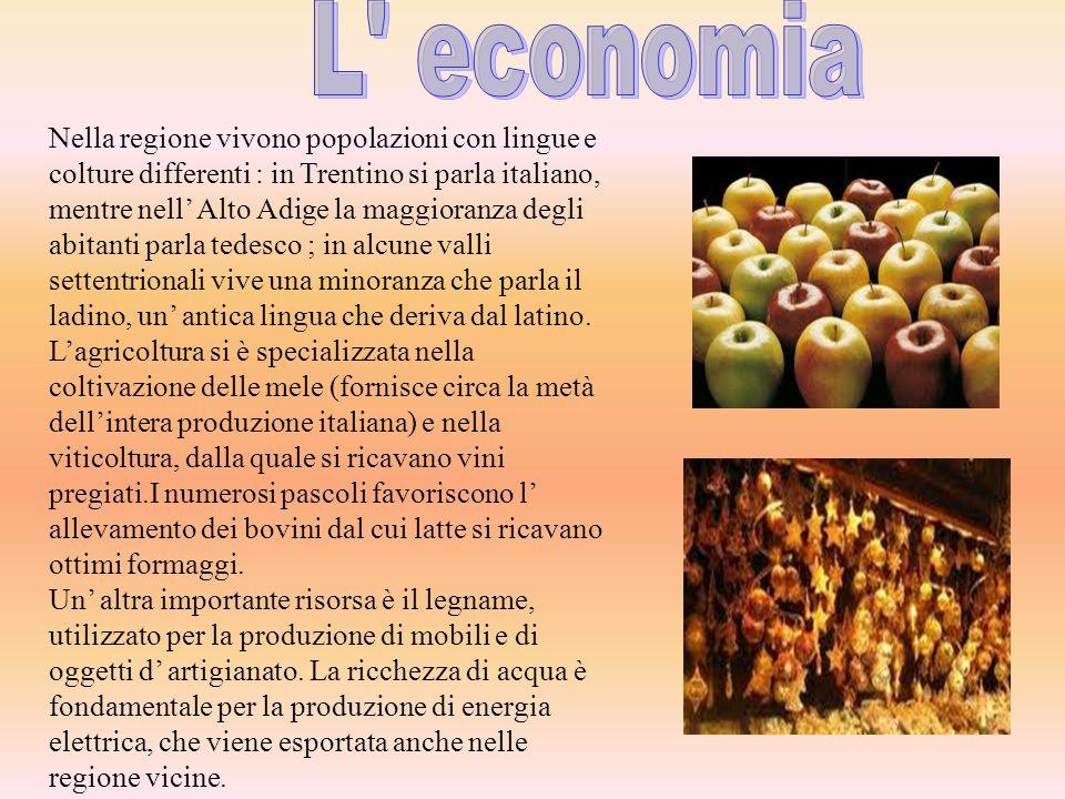 Nella regione vivono popolazioni con lingue e colture differenti : in Trentino si parla italiano, mentre nell Alto Adige la maggioranza degli abitanti
