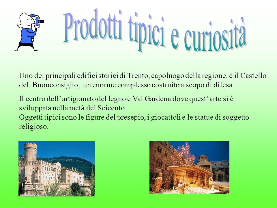 Uno dei principali edifici storici di Trento, capoluogo della regione, è il Castello del Buonconsiglio, un enorme complesso costruito a scopo di difes