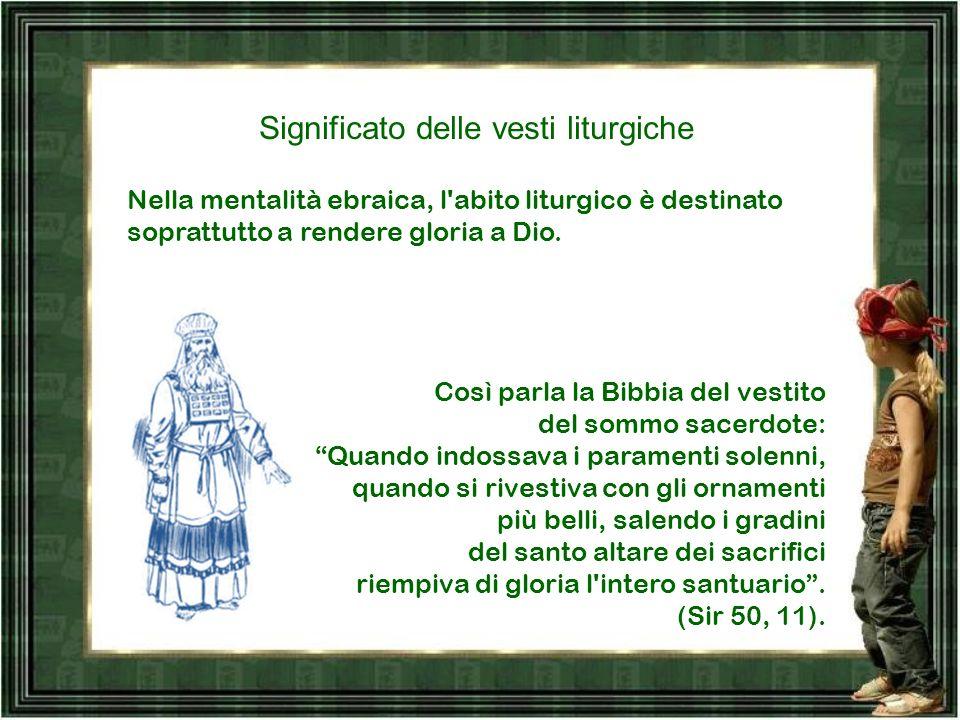 Significato delle vesti e dei colori liturgici Fai clic con il mouse per andare avanti