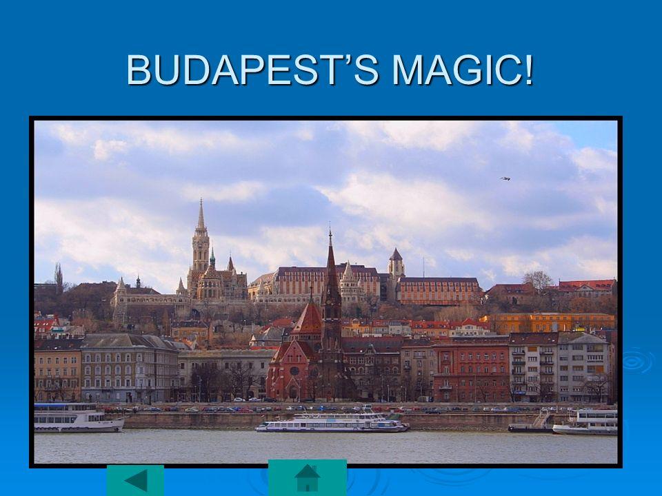 BUDAPESTS MAGIC!