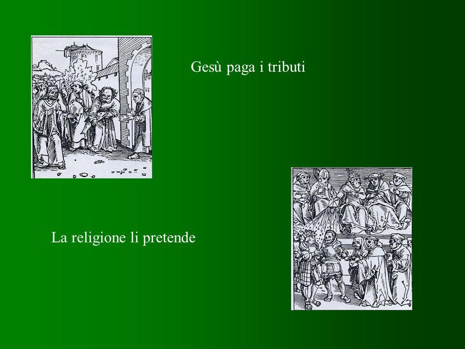 Gesù paga i tributi La religione li pretende
