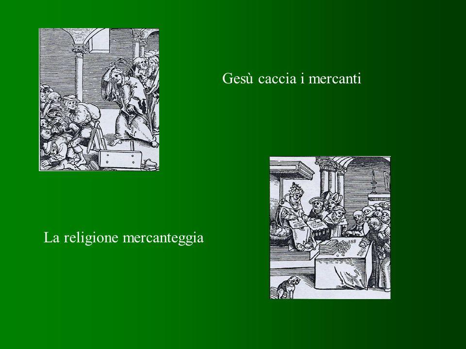 Gesù caccia i mercanti La religione mercanteggia