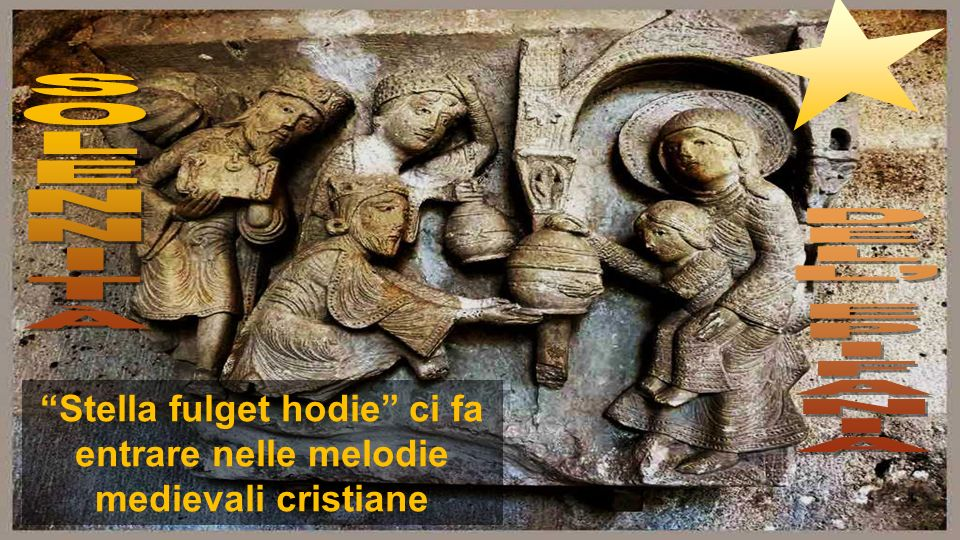 Stella fulget hodie ci fa entrare nelle melodie medievali cristiane