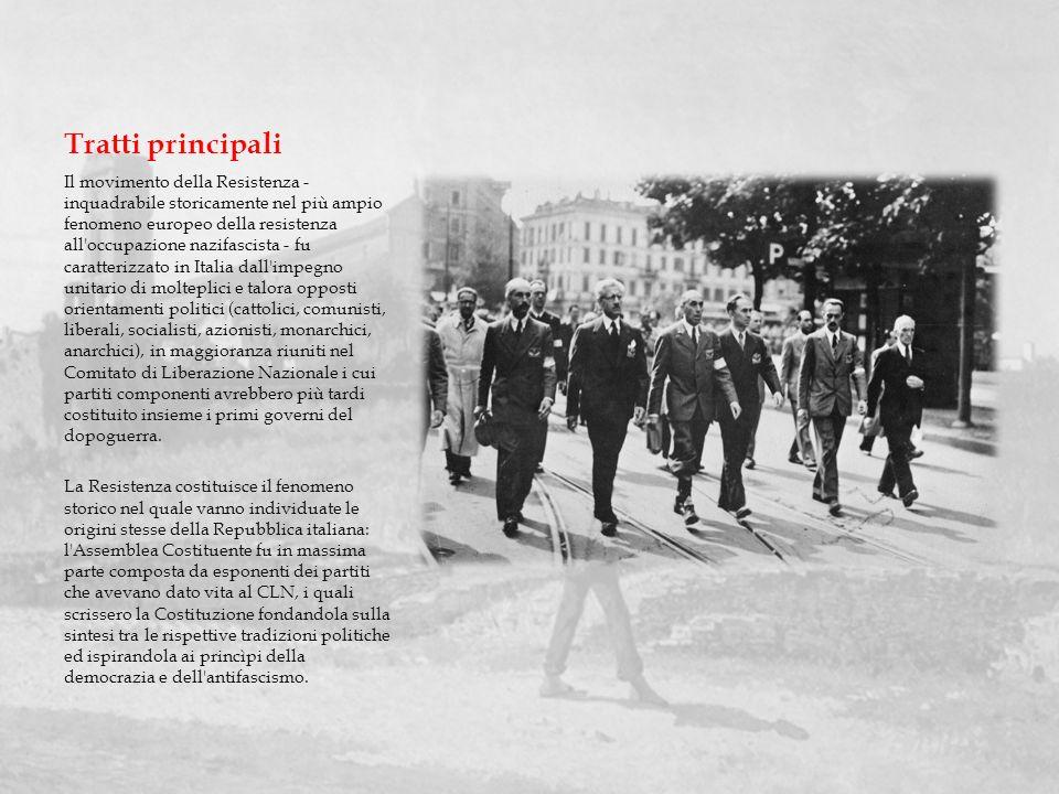 Tratti principali Il movimento della Resistenza - inquadrabile storicamente nel più ampio fenomeno europeo della resistenza all'occupazione nazifascis
