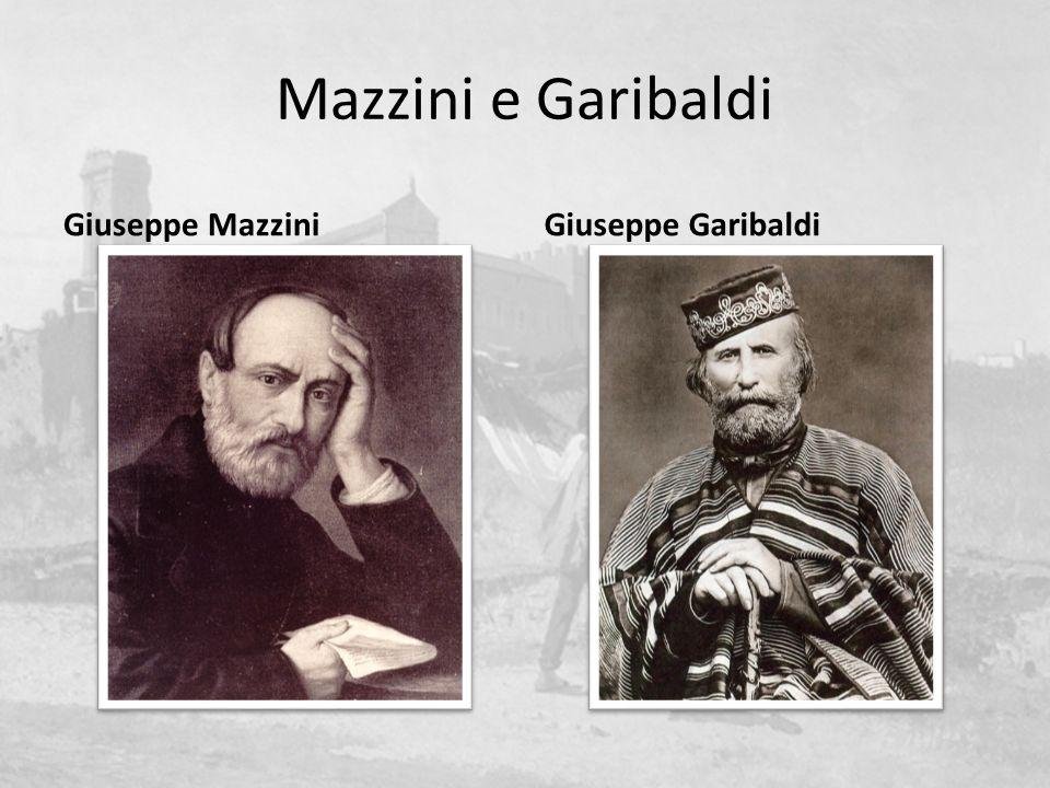 Mazzini e Garibaldi Giuseppe MazziniGiuseppe Garibaldi