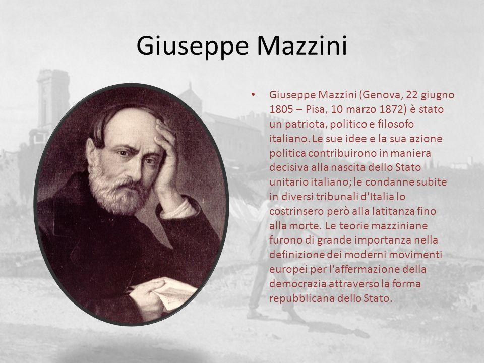 Giuseppe Mazzini Giuseppe Mazzini (Genova, 22 giugno 1805 – Pisa, 10 marzo 1872) è stato un patriota, politico e filosofo italiano. Le sue idee e la s