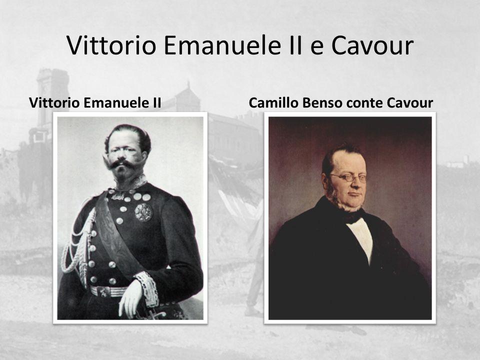 Vittorio Emanuele II e Cavour Vittorio Emanuele IICamillo Benso conte Cavour