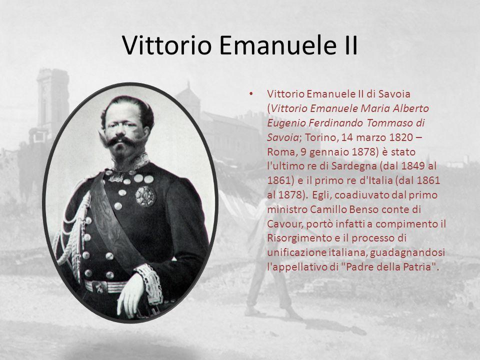 Vittorio Emanuele II Vittorio Emanuele II di Savoia (Vittorio Emanuele Maria Alberto Eugenio Ferdinando Tommaso di Savoia; Torino, 14 marzo 1820 – Rom