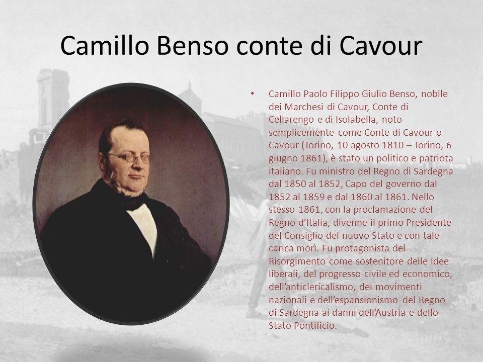 Camillo Benso conte di Cavour Camillo Paolo Filippo Giulio Benso, nobile dei Marchesi di Cavour, Conte di Cellarengo e di Isolabella, noto semplicemen