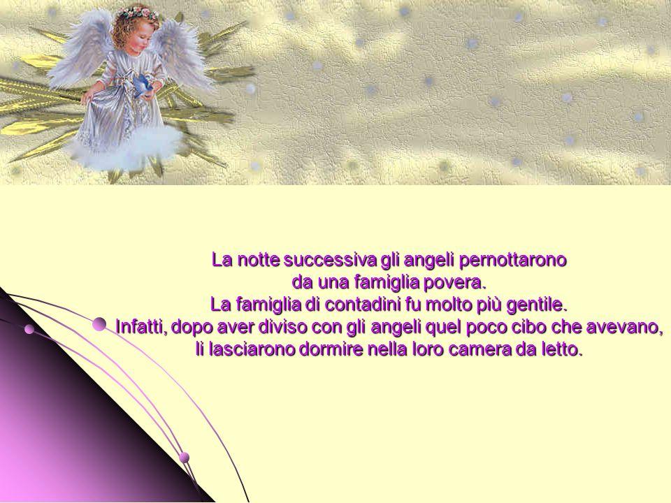 La notte successiva gli angeli pernottarono da una famiglia povera.