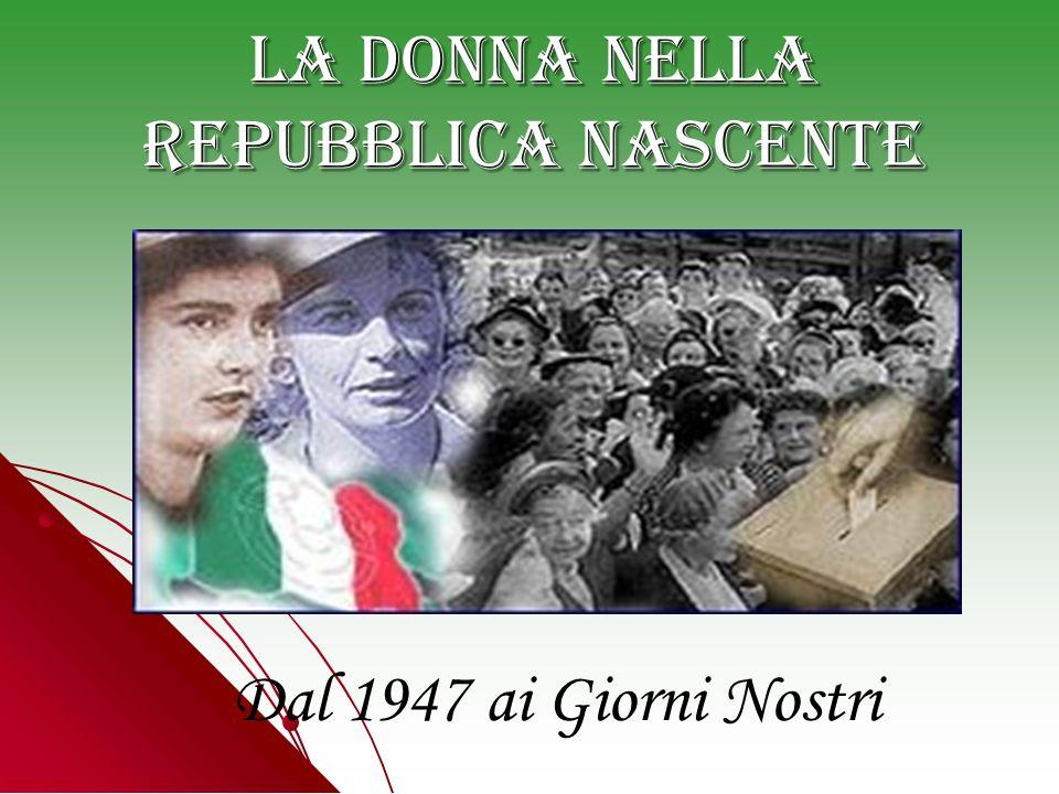 La Donna nella Repubblica Nascente Dal 1947 ai Giorni Nostri