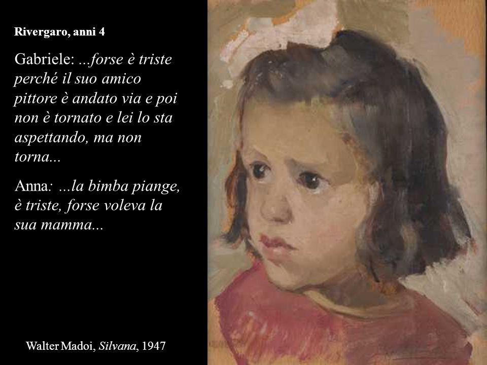 Rivergaro, anni 4 Gabriele:...forse è triste perché il suo amico pittore è andato via e poi non è tornato e lei lo sta aspettando, ma non torna... Ann