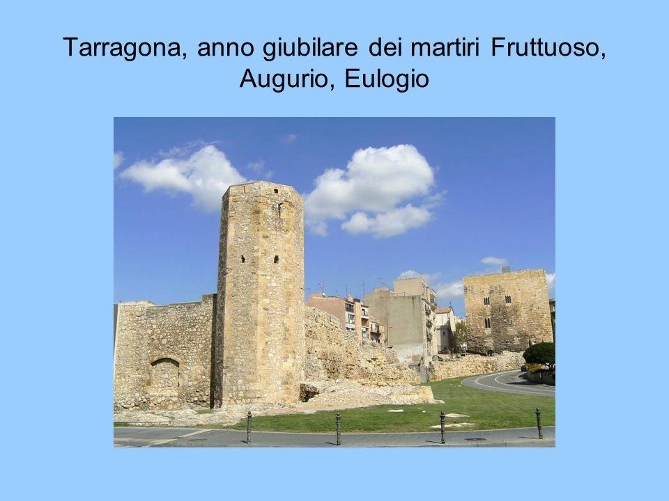 Tarragona, anno giubilare dei martiri Fruttuoso, Augurio, Eulogio