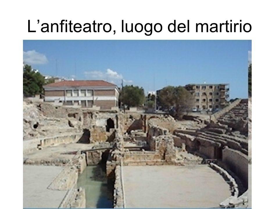 Lanfiteatro, luogo del martirio