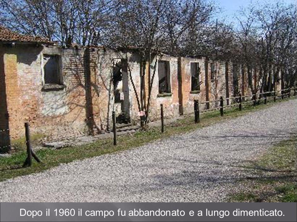 Dopo il 1960 il campo fu abbandonato e a lungo dimenticato.