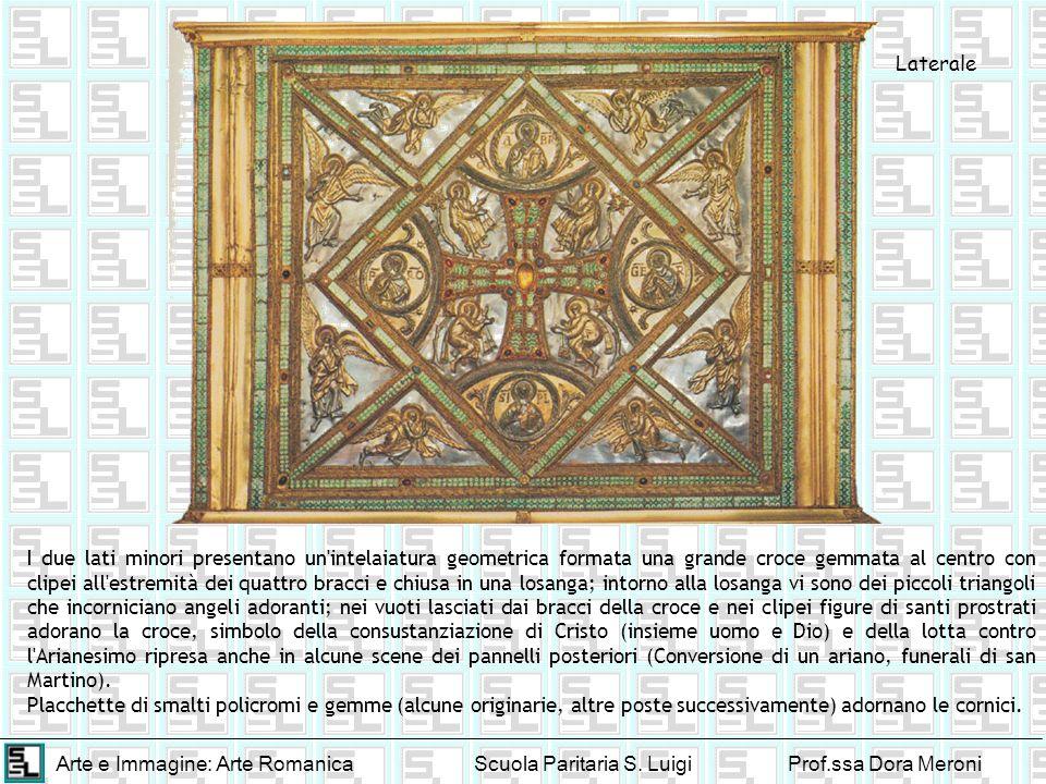 Arte e Immagine: Arte RomanicaScuola Paritaria S. LuigiProf.ssa Dora Meroni I due lati minori presentano un'intelaiatura geometrica formata una grande