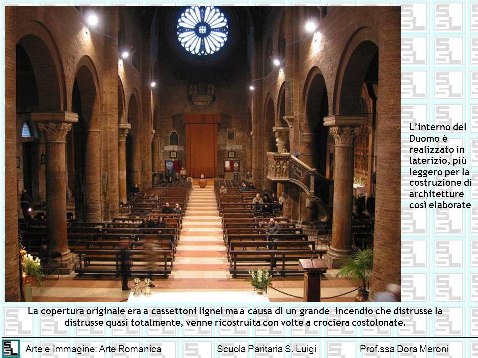 Arte e Immagine: Arte RomanicaScuola Paritaria S. LuigiProf.ssa Dora Meroni Linterno del Duomo è realizzato in laterizio, più leggero per la costruzio