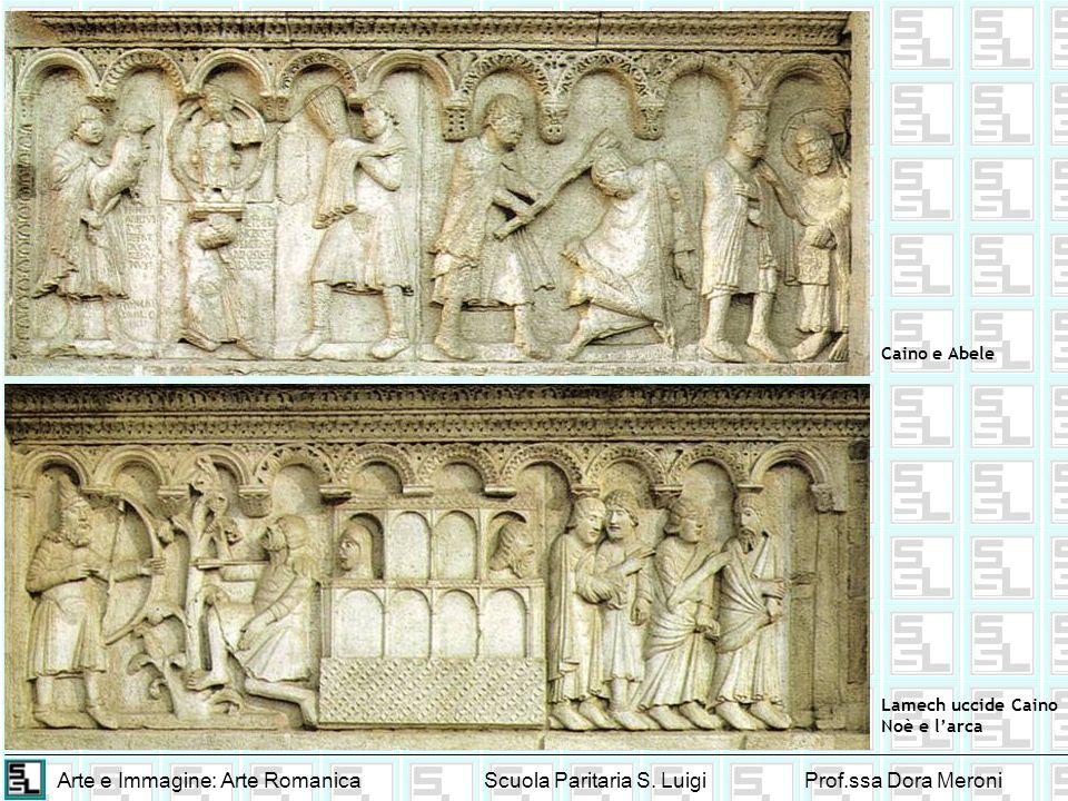 Arte e Immagine: Arte RomanicaScuola Paritaria S. LuigiProf.ssa Dora Meroni Caino e Abele Lamech uccide Caino Noè e larca