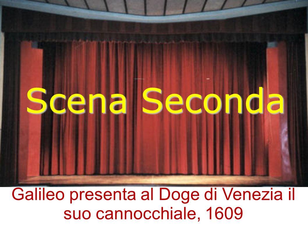 Scena Seconda Galileo presenta al Doge di Venezia il suo cannocchiale, 1609
