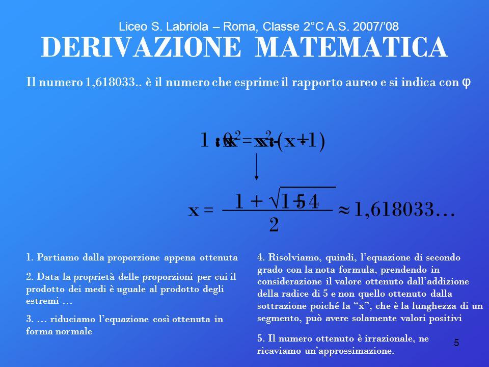 5 + -- (:. :x1. x x2x2 0x2x2 1 = 45__________+1 _____ + x) DERIVAZIONE MATEMATICA 1. Partiamo dalla proporzione appena ottenuta 2. Data la proprietà d