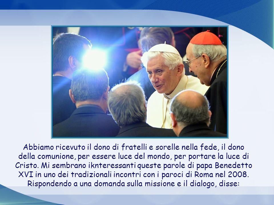 Abbiamo ricevuto fratelli e sorelle (la gente delle nostre comunitá, il presbiterio, il vescovo, il papa) per essere un fiume che dá la vita al mondo.