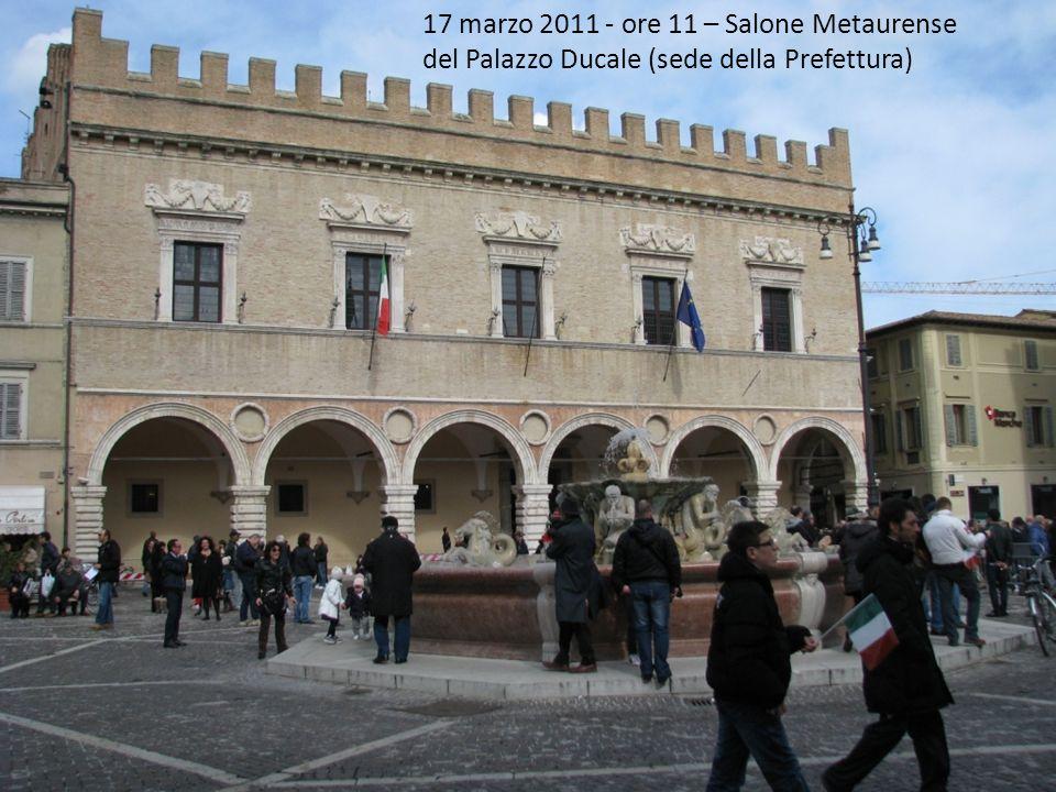 17 marzo 2011 - ore 11 – Salone Metaurense del Palazzo Ducale (sede della Prefettura)