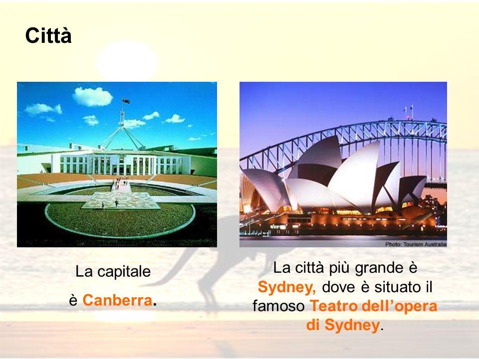 La capitale è Canberra. Città La città più grande è Sydney, dove è situato il famoso Teatro dellopera di Sydney.