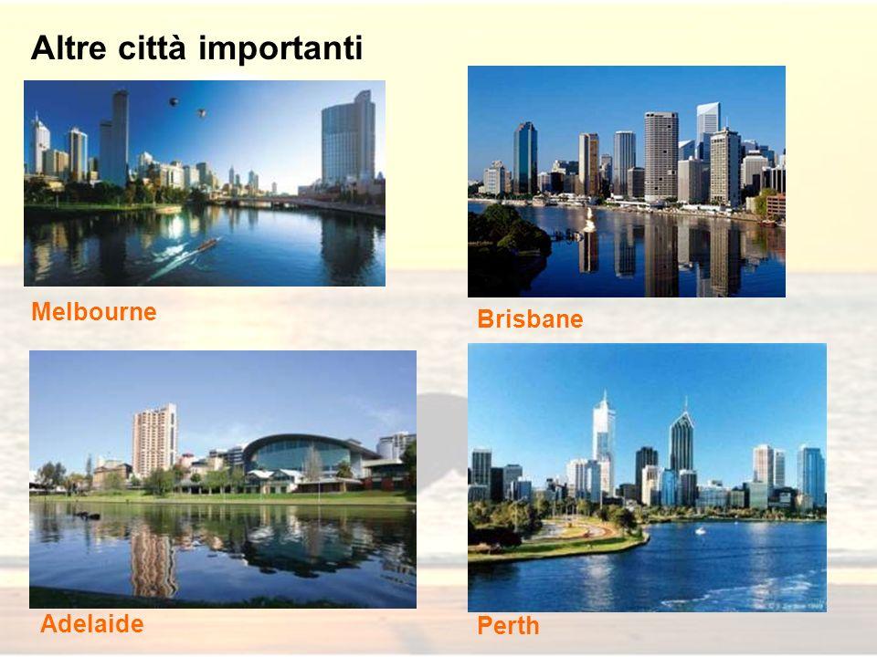 Altre città importanti Melbourne Perth Adelaide Brisbane