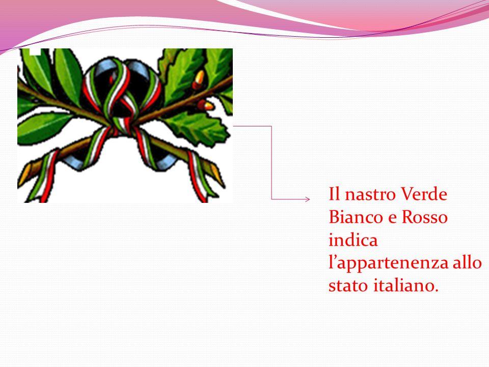 Il nastro Verde Bianco e Rosso indica lappartenenza allo stato italiano.