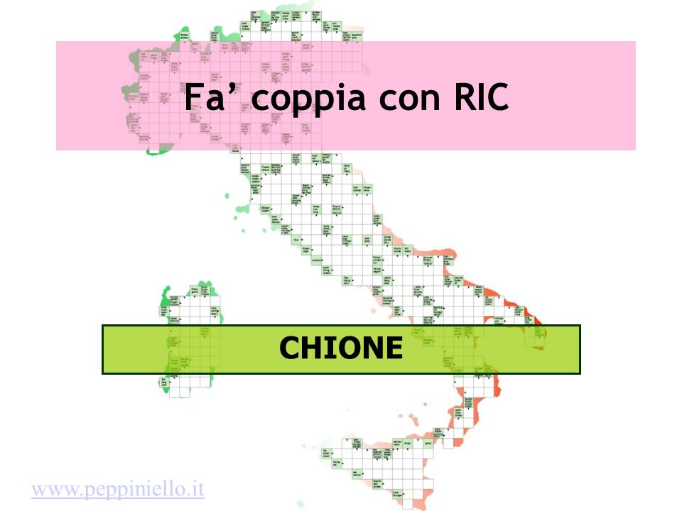 Fa coppia con RIC CHIONE www.peppiniello.it