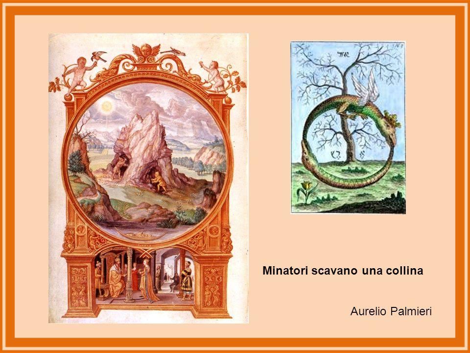 Minatori scavano una collina Aurelio Palmieri