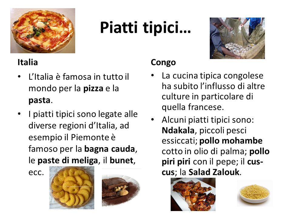 Piatti tipici… Italia LItalia è famosa in tutto il mondo per la pizza e la pasta. I piatti tipici sono legate alle diverse regioni dItalia, ad esempio
