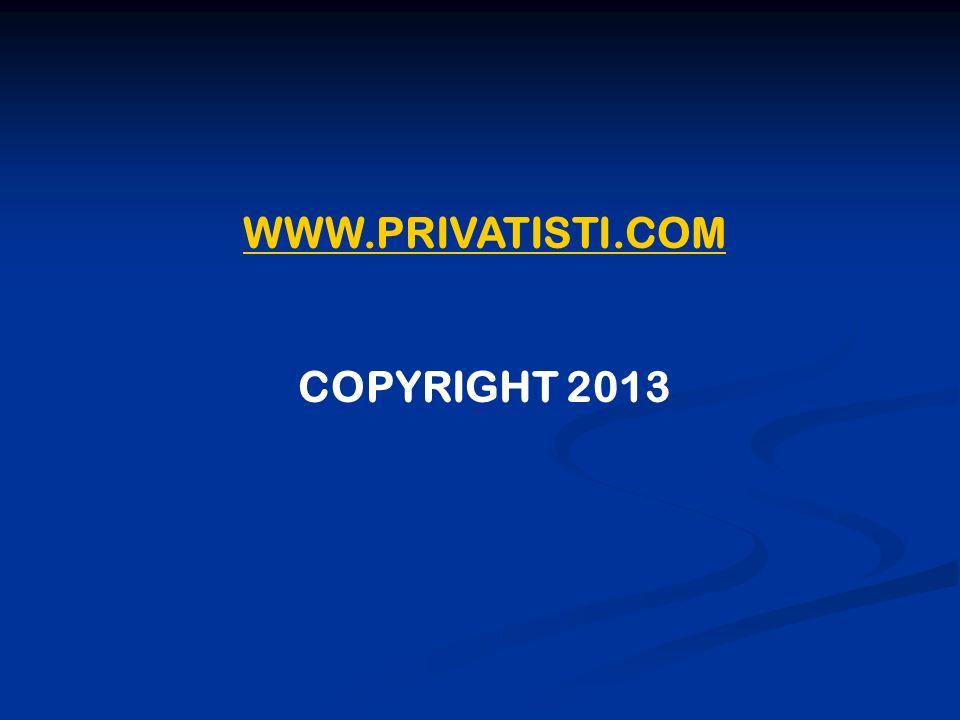 WWW.PRIVATISTI.COM COPYRIGHT 2013