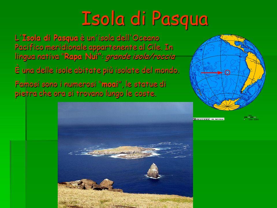 Isola di Pasqua L'Isola di Pasqua è un'isola dell'Oceano Pacifico meridionale appartenente al Cile. In lingua nativa Rapa Nui: grande isola/roccia È u