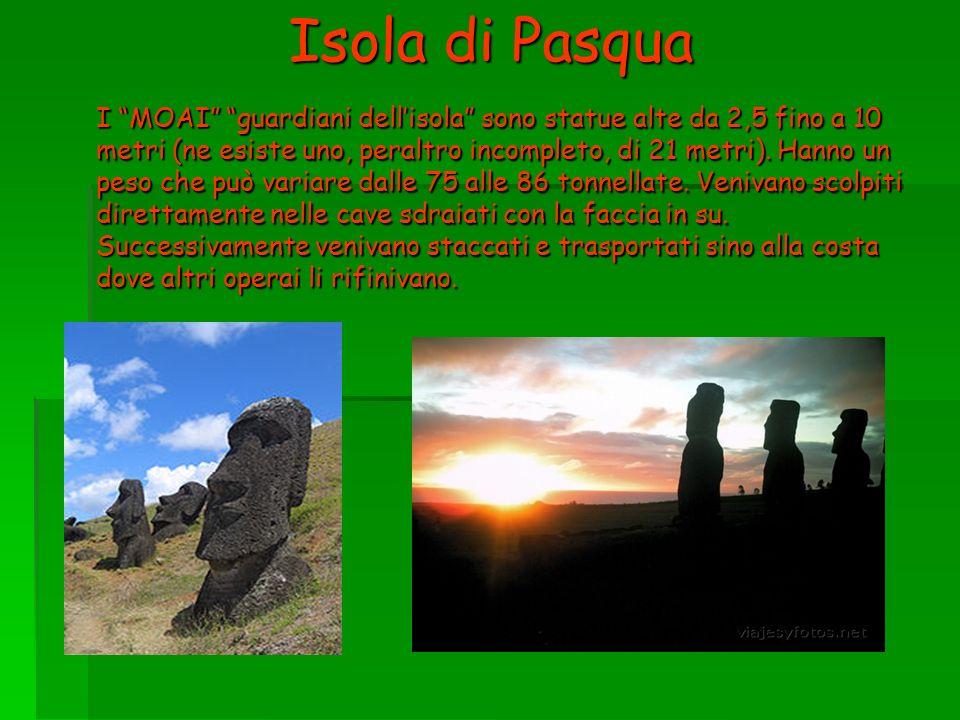 Isola di Pasqua I MOAI guardiani dellisola sono statue alte da 2,5 fino a 10 metri (ne esiste uno, peraltro incompleto, di 21 metri). Hanno un peso ch