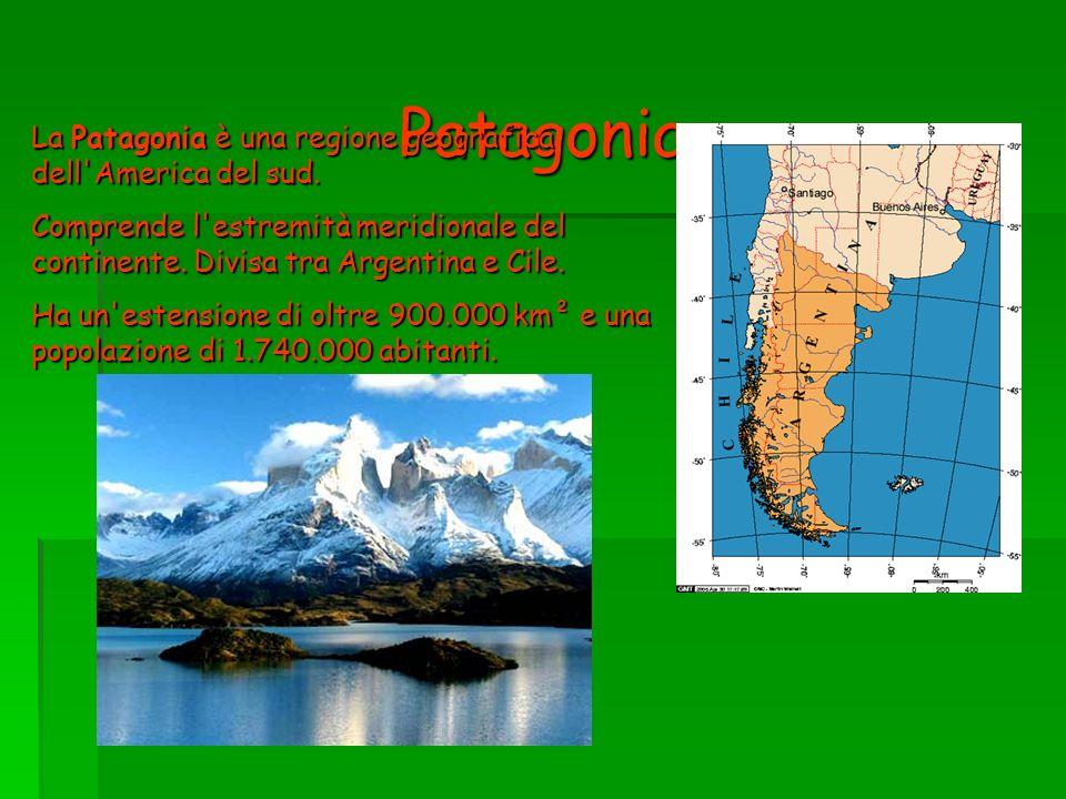 Patagonia La Patagonia è una regione geografica dell'America del sud. Comprende l'estremità meridionale del continente. Divisa tra Argentina e Cile. H